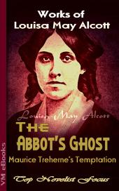 The Abbot's Ghost, or Maurice Treherne's Temptation: Top Novelist Focus