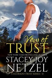 Vow of Trust: (Colorado Trust Series - 6)