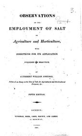 Observations on the employment of Salt in Agriculture and Horticulture. ... Fifth edition