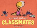 We Don T Eat Our Classmates