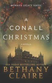 A Conall Christmas - A Novella: Book 2.5 of Morna's Legacy Series