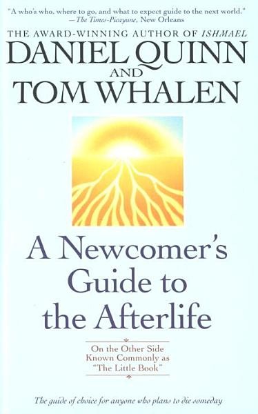 Download A Newcomer s Guide to the Afterlife Book
