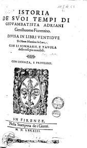 Istoria de' svoi tempi di Giovambatista Adriani [...] Divisa in libri ventidve [...].