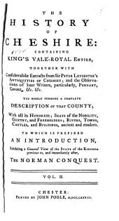 The history of Cheshire: containing King's Vale-royal entire, Volume 2