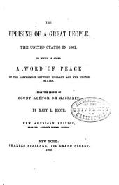 The Uprising of a Great People. The United States in 1861. To which is Addes a Word of Peace on the Difference Between England and the United States
