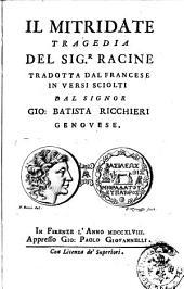 Il Mitridate Tragedia del sig.r Racine tradotta dal francese in versi sciolti dal signor Gio. Battista Ricchieri genovese