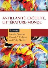 Antillanité, créolité, littérature-monde