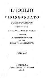 L'Emilio disingannato, dialoghi filosofici ; arricchita d' illustrazioni varie: Volume 3
