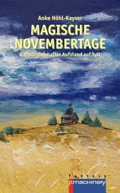 Magische Novembertage: Ein märchenhafter Aufstand auf Sylt
