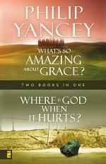 Where Is God When it Hurts/What's So Amazing About Grace?