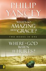Where Is God When It Hurts What S So Amazing About Grace  Book PDF