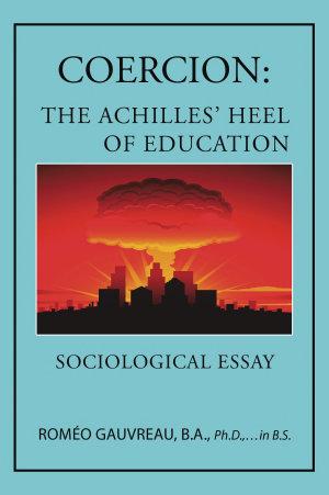 COERCION  THE ACHILLES  HEEL OF EDUCATION