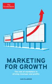 The Economist: Marketing for Growth: The Role of Marketers in Driving Revenues and Profits