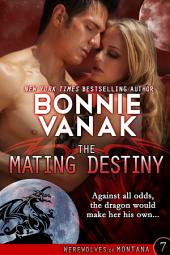 The Mating Destiny: Werewolves of Montana Book 7