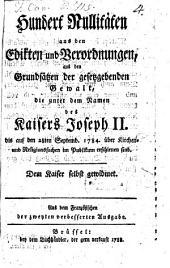 Hundert Nullitäten aus den Edikten und Verordnungen, aus den Grundsätzen der gesetzgebenden Gewalt, die unter dem Namen des Kaisers Joseph II. bis auf den 28ten September 1784 über Kirchen- und Religionssachen erschienen sind: aus dem Franz