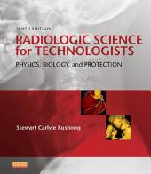 Radiologic Science for Technologists: Physics, Biology, and Protection, Edition 10