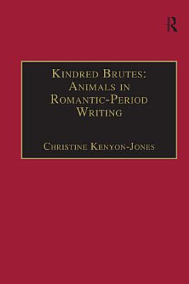 Kindred Brutes  Animals in Romantic Period Writing