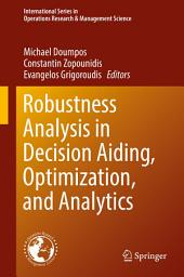 Robustness Analysis in Decision Aiding, Optimization, and Analytics