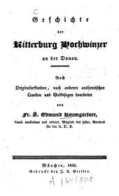 Geschichte der Ritterburg Hochwinzer an der Donau: nach Originalurkunden, nach anderen authentischen Quellen und Volkssagen bearbeitet