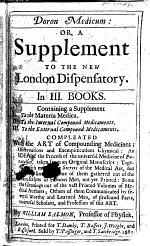 Doron Medicum; or, a Supplement to the New London Dispensatory, etc