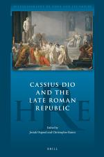 Cassius Dio and the Late Roman Republic