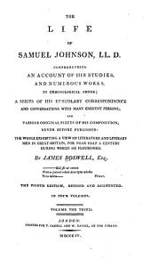 The Life of Samuel Johnson, LL.D.: Comprehending an Account of His Studies, and Numerous Works ... and Various Original Pieces ... Never Before Published ...