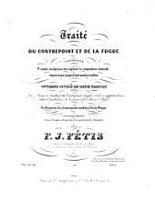 Traité du contrepoint et de la Fugue: contenant l'exposé analytique des régles de la composition musicale depuis jusqu'à huit parties réelles : ouvrage divisé en deux parties, Volume2