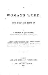 A Woman's Word; and how She Kept it