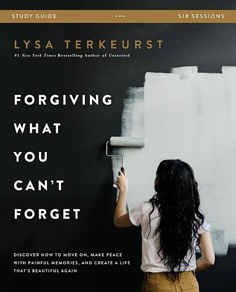 Download Forgiving What You Can t Forget Study Guide Book