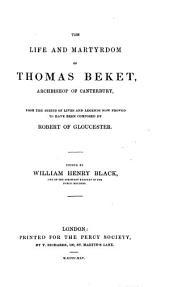 The Life and Martyrdom of Thomas Beket: Archbishop of Canterbury