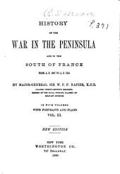 History of the War in the Peninsula and in the South of France: From A. D. 1807 to A, Volume 3