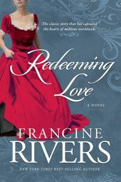Redeeming Love: A Novel
