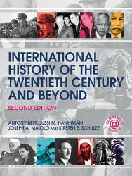 International History Of The Twentieth Century And Beyond Book PDF