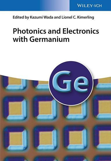 Photonics and Electronics with Germanium PDF