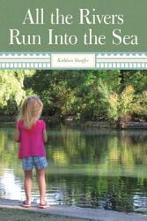 All The Rivers Run Into The Sea Book PDF