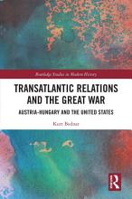 Transatlantic Relations and the Great War PDF