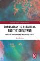 Transatlantic Relations and the Great War