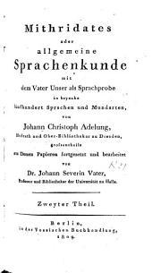 Mithridates oder allgemeine Sprachenkunde, mit dem Vater-Unser als Sprachprobe in beinahe fünfhundert Sprachen und Mundarten: Band 2