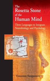 The Rosetta Stone of the Human Mind: Three languages to integrate neurobiology and psychology