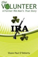 The Volunteer - A Former IRA Man's True Story