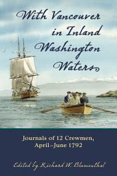 With Vancouver in Inland Washington Waters: Journals of 12 Crewmen, April–June 1792