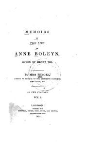 Memoirs of the Life of Anne Boleyn  Queen of Henry VIII  PDF