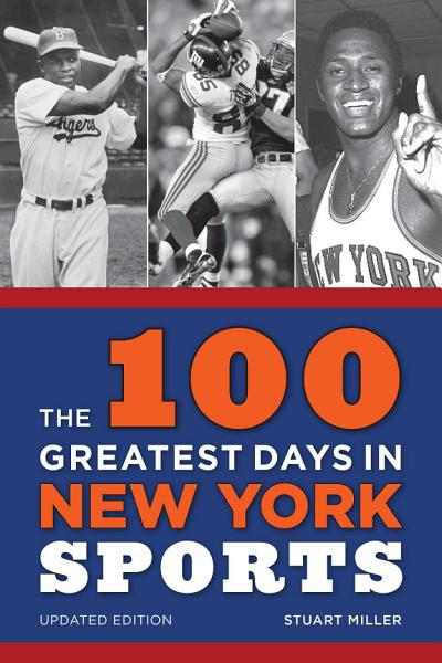 Download The 100 Greatest Days in New York Sports Book