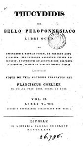 Thucydidis de bello Peloponnesiaco libri octo recens., argumento et adnotatione perpetua illustr. atque de vita auctoris praefatus est F. Goeller: Volume 2