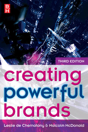 Creating Powerful Brands in Consumer  Service and Industrial Markets