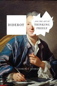 Diderot and the Art of Thinking Freely Book