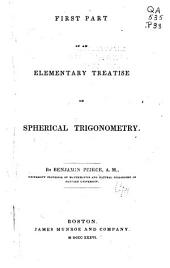 First Part of an Elementary Treatise on Spherical Trigonometry