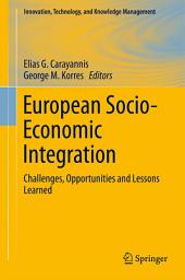 European Socio-Economic Integration: Challenges, Opportunities and Lessons Learned