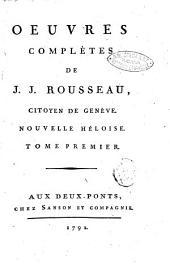 Oeuvres complètes de J. J. Rousseau, citoyen de Genève. Tome premier [-trente-troisième]: Nouvelle Heloise. Tome premier, Volume3