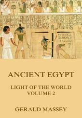 Ancient Egypt - Light Of The World, Volume 2: eBook Edition